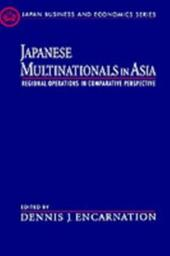Japanese Multinationals in Asia: Regional Operations in Comparative Perspective