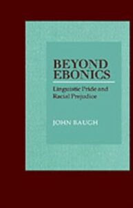 Foto Cover di Beyond Ebonics: Linguistic Pride and Racial Prejudice, Ebook inglese di John Baugh, edito da Oxford University Press