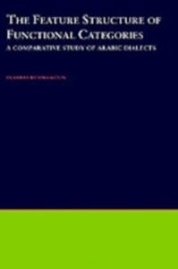 Ebook in inglese Feature Structure of Functional Categories: A Comparative Study of Arabic Dialects Benmamoun, Elabbas
