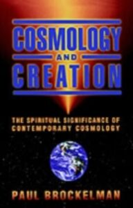 Ebook in inglese Cosmology and Creation: The Spiritual Significance of Contemporary Cosmology Brockelman, Paul