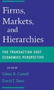 Ebook in inglese Firms, Markets and Hierarchies: The Transaction Cost Economics Perspective