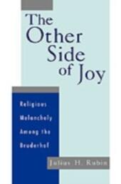Other Side of Joy: Religious Melancholy among the Bruderhof