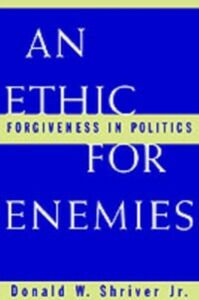 Ebook in inglese Ethic For Enemies: Forgiveness in Politics Shriver, Donald W.