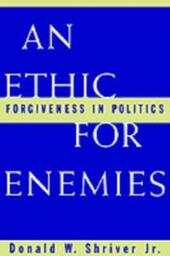 Ethic For Enemies: Forgiveness in Politics