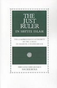 Ebook in inglese Just Ruler in Shi'ite Islam: The Comprehensive Authority of the Jurist in Imamite Jurisprudence Sachedina, Abdulaziz Abdulhussein
