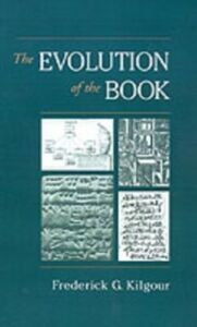Ebook in inglese Evolution of the Book Kilgour, Frederick G.