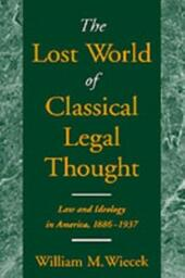 Lost World of Classical Legal Thought: Law and Ideology in America, 1886-1937