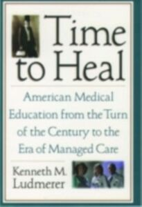 Foto Cover di Time to Heal: American Medical Education from the Turn of the Century to the Era of Managed Care, Ebook inglese di Kenneth M. Ludmerer, edito da Oxford University Press
