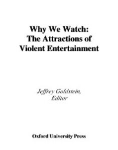 Ebook in inglese Why We Watch The Attractions of Violent Entertainment JEFFREY, GOLDSTEIN
