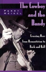 Foto Cover di Cowboy and the Dandy: Crossing Over from Romanticism to Rock and Roll, Ebook inglese di Perry Meisel, edito da Oxford University Press