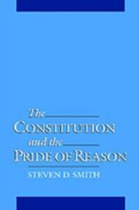 Foto Cover di Constitution and the Pride of Reason, Ebook inglese di Steven D. Smith, edito da Oxford University Press