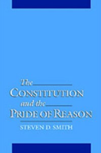 Ebook in inglese Constitution and the Pride of Reason Smith, Steven D.