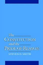 Constitution and the Pride of Reason