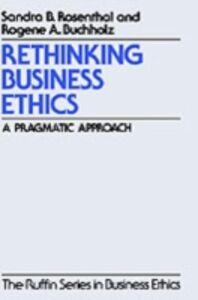 Ebook in inglese Rethinking Business Ethics: A Pragmatic Approach Buchholz, Rogene A. , Rosenthal, Sandra B.