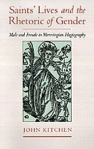 Ebook in inglese Saints' Lives and the Rhetoric of Gender: Male and Female in Merovingian Hagiography Kitchen, John