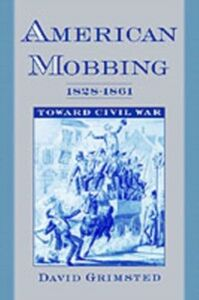 Foto Cover di American Mobbing, 1828-1861: Toward Civil War, Ebook inglese di David Grimsted, edito da Oxford University Press