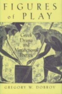 Foto Cover di Figures of Play: Greek Drama and Metafictional Poetics, Ebook inglese di Gregory Dobrov, edito da Oxford University Press