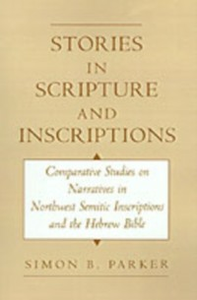 Ebook in inglese Stories in Scripture and Inscriptions: Comparative Studies on Narratives in Northwest Semitic Inscriptions and the Hebrew Bible Parker, Simon