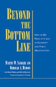 Foto Cover di Beyond the Bottom Line: How to Do More with Less in Nonprofit and Public Organizations, Ebook inglese di Deborah A. Hudson,Martin W. Sandler, edito da Oxford University Press