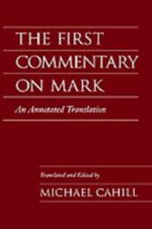 First Commentary on Mark: An Annotated Translation