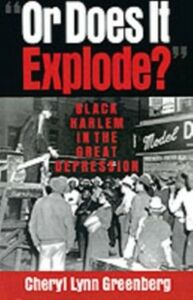 Ebook in inglese &quote;Or Does It Explode?&quote;: Black Harlem in the Great Depression Greenberg, Cheryl