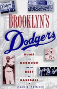 Foto Cover di Brooklyn's Dodgers: The Bums, the Borough, and the Best of Baseball, 1947-1957, Ebook inglese di Carl E. Prince, edito da Oxford University Press