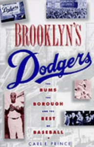 Ebook in inglese Brooklyn's Dodgers: The Bums, the Borough, and the Best of Baseball, 1947-1957 Prince, Carl E.