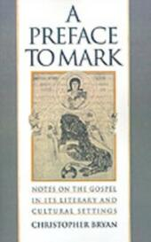 Preface to Mark: Notes on the Gospel in Its Literary and Cultural Settings
