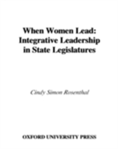 Ebook in inglese When Women Lead: Integrative Leadership in State Legislatures Rosenthal, Cindy Simon