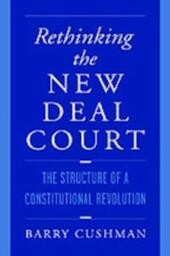 Rethinking the New Deal Court: The Structure of a Constitutional Revolution