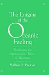 Ebook in inglese Enigma of the Oceanic Feeling: Revisioning the Psychoanalytic Theory of Mysticism Parsons, William B.
