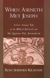 Ebook in inglese When Aseneth Met Joseph: A Late Antique Tale of the Biblical Patriarch and His Egyptian Wife, Reconsidered Kraemer, Ross Shepard