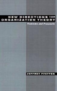 Foto Cover di New Directions for Organization Theory: Problems and Prospects, Ebook inglese di Jeffrey Pfeffer, edito da Oxford University Press