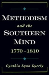 Ebook in inglese Methodism and the Southern Mind, 1770-1810 Lyerly, Cynthia Lynn