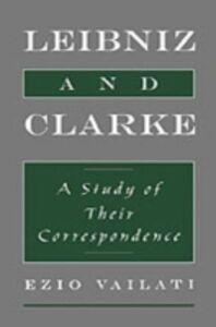 Foto Cover di Leibniz and Clarke: A Study of Their Correspondence, Ebook inglese di Ezio Vailati, edito da Oxford University Press