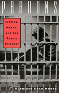 Ebook in inglese Pardons: Justice, Mercy, and the Public Interest Moore, Kathleen Dean