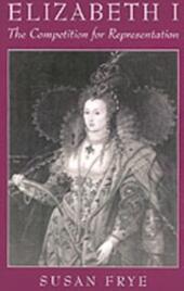 Elizabeth I: The Competition for Representation