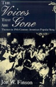 Ebook in inglese Voices that Are Gone: Themes in Nineteenth-Century American Popular Song Finson, Jon W.