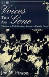 Voices that Are Gone: Themes in Nineteenth-Century American Popular Song