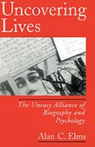 Ebook in inglese Uncovering Lives: The Uneasy Alliance of Biography and Psychology Elms, Alan C.