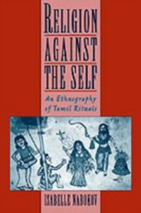 Ebook in inglese Religion Against the Self: An Ethnography of Tamil Rituals Nabokov, Isabelle