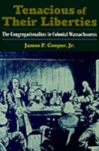 Foto Cover di Tenacious of Their Liberties: The Congregationalists in Colonial Massachusetts, Ebook inglese di James F. Cooper, edito da Oxford University Press