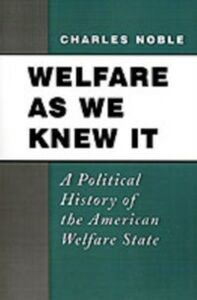 Ebook in inglese Welfare As We Knew It: A Political History of the American Welfare State Noble, Charles