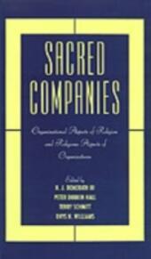 Sacred Companies: Organizational Aspects of Religion and Religious Aspects of Organizations