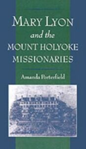 Ebook in inglese Mary Lyon and the Mount Holyoke Missionaries Porterfield, Amanda