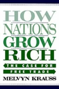 Foto Cover di How Nations Grow Rich: The Case for Free Trade, Ebook inglese di Melvyn Krauss, edito da Oxford University Press