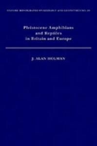 Ebook in inglese Pleistocene Amphibians and Reptiles in Britain and Europe Holman, J. Alan