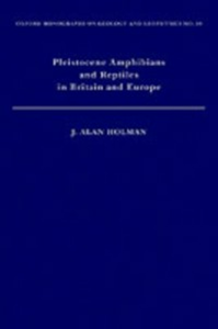 Ebook in inglese Pleistocene Amphibians and Reptiles in Britain and Europe Holman, J. Alan