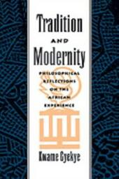 Tradition and Modernity: Philosophical Reflections on the African Experience