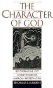 Ebook in inglese Character of God: Recovering the Lost Literary Power of American Protestantism Jenkins, Thomas E.